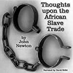 Thoughts upon the African Slave Trade | John Newton