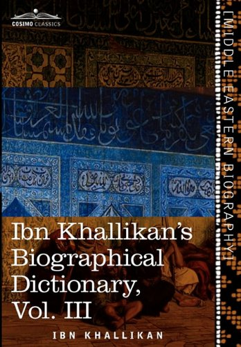 Ibn Khallikans Biographical Dictionary, Vol. III
