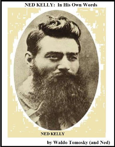 NED KELLY: In His Own Words