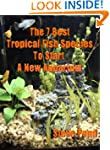 The 7 Best Beginning Tropical Fish Sp...