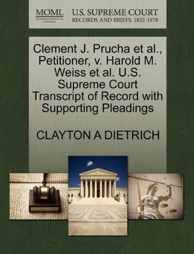 Clement J. Prucha et al., Petitioner, v. Harold M. Weiss et al. U.S. Supreme Court Transcript of Record with Supporting Pleadings