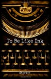 img - for To Be Like Ink: Stories book / textbook / text book