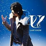 LAST SNOW(初回生産限定盤)(DVD付)