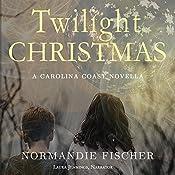 Twilight Christmas: Carolina Coast Novels, Book 3 | Normandie Fischer