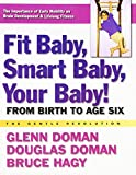 img - for Fit Baby, Smart Baby, Your Baby!: From Birth to Age Six (The Gentle Revolution Series) book / textbook / text book