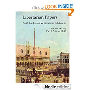 Libertarian Papers, Vol. 2, Part 2 (2010) (Volume 2) Stephan Kinsella