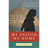My Prison, My Home: One Woman's Story of Captivity in Iran ~ Haleh Esfandiari