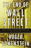 img - for The End of Wall Street by Roger Lowenstein (2011-03-29) book / textbook / text book