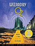 The Wizardry of Oz: The Artistry and Magic of the 1939 MGM Classic Revised and Expanded Edition
