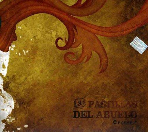 Las Pastillas del Abuelo - Crisis - Zortam Music