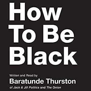How to Be Black Hörbuch