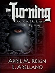 The Turning - BOUND TO DARKNESS: The Beginning (The Turning Series)