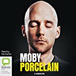 Porcelain: A Memoir    Moby