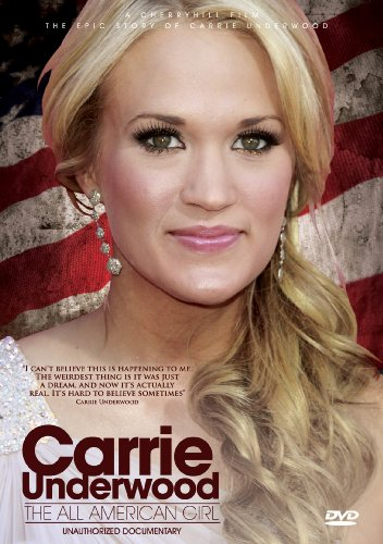 Cover art for  Underwood, Carrie - All American Girl: Unauthorized Documentary