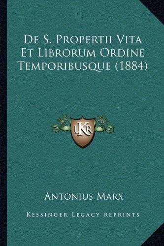 de S. Propertii Vita Et Librorum Ordine Temporibusque (1884)