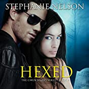 Hexed: Gwen Sparks, Book 4 | Stephanie Nelson