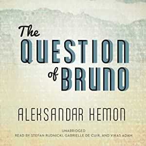 The Question of Bruno | [Aleksandar Hemon]