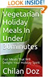 Vegetarian Holiday Meals In Under 30m...