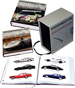 Porsche: Excellence Was Expected: The Comprehensive History of the Company, its Cars and its Racing Heritage - 2008 Update from Bentley Publishers