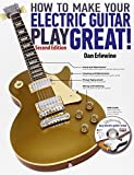 How to Make Your Electric Guitar Play Great - Second Edition