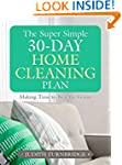 The Super Simple 30-Day Home Cleaning...