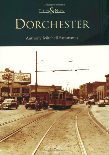 Dorchester   (MA)  (Then  &  Now)