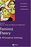 Feminist theory :  a philosophical anthology /