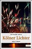 Kölner Lichter (Köln-Krimi)