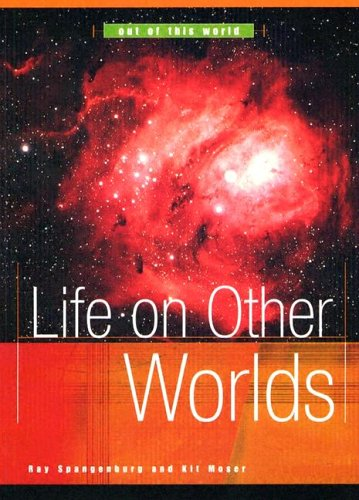 Life On Other Worlds (Out Of This World (Franklin Watts))