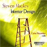 Steven Mackey: Interior Design; Curtis Macomber, violin