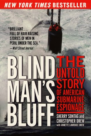 Blind Mans Bluff : The Untold Story of American Submarine Espionage, SHERRY SONTAG, CHRISTOPHER DREW, ANNETTE LAWRENCE DREW