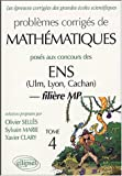 Problmes corrigs de Mathmatiquesposs aux concours ENS (Ulm, Lyon, Cachan) : Filire MP, Tome 4