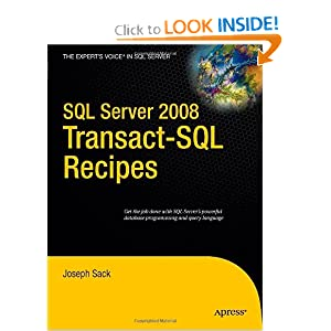 SQL Server 2008 Transact-SQL Recipes: A Problem-Solution Approach Joseph Sack