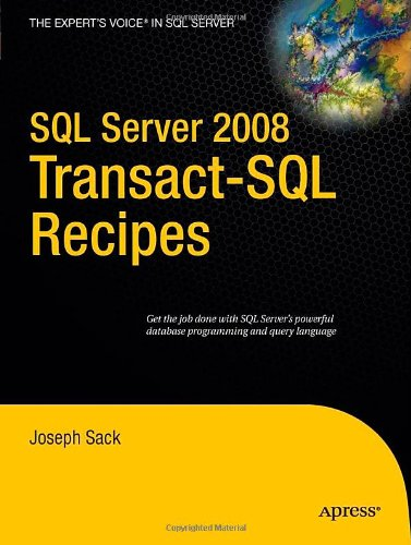 SQL Server 2008 Transact-SQL Recipes: A Problem-Solution Approach