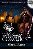 Midnight Conquest (Book 1) (Bonded By Blood Vampire Chronicles)