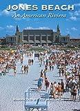 Jones Beach: An American Riviera
