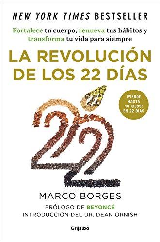 La revolución de los 22 días: El programa a base de plantas que fortalecerá tu cuerpo y renovará tus hábitos
