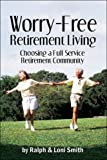 Worry-Free Retirement Living: Choosing a Full-Service Retirement Community
