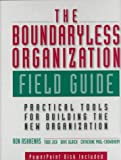 img - for The Boundaryless Organization Field Guide : Practical Tools or Building the New Organization book / textbook / text book