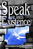 img - for Speak it into Existence book / textbook / text book