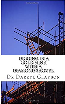 Digging In A Gold Mine With A Diamond Shovel: Kindling The Flames Of The Entrepreneurial Spirit (Leadership Series) (Volume 1)