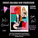 Sweet-Talking Her Professor: How Tessa Seduced Her Sexy Professor | Paris Rivera
