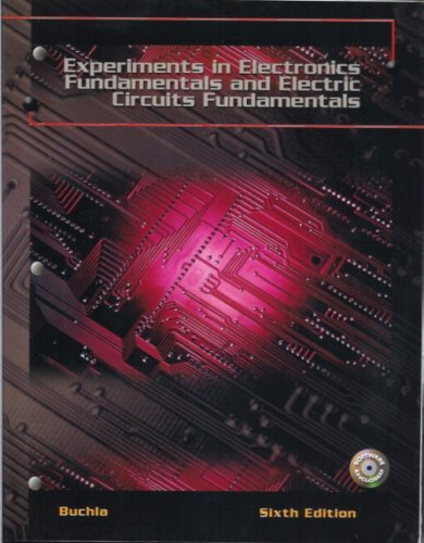 Experiments In Electronics Fundamentals And Electric Circuits Fundamentals/6Th Edition