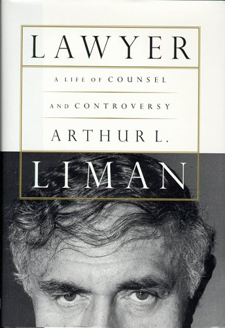 Lawyer : A Life of Counsel and Controversy, ARTHUR L. LIMAN, PETER ISRAEL