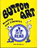 img - for Button Art: Reading and Libraries book / textbook / text book
