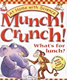 img - for Munch! Crunch! What's for Lunch? (At Home with Science (Kingfisher)) book / textbook / text book
