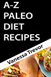 A-Z PALEO DIET RECIPES