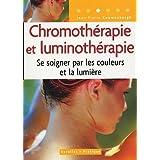 Chromoth�rapie et luminoth�rapie : Se soigner par les couleurs et la lumi�repar Jean-Pierre Couwenbergh