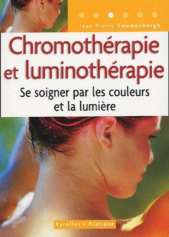 Chromothérapie et luminothérapie : Se soigner par les couleurs et la lumière