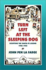 Turn Left at the Sleeping Dog: Scripting the Santa Fe Legend, 1920-1955